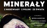 Minerały z Niedźwiady, z Polski, ze Świata - zaproszenie na wystawę